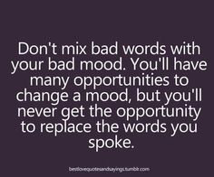 Don't Mix Bad Words With Your Bad Mood. Good advice for parents.