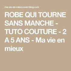 ROBE QUI TOURNE SANS MANCHE - TUTO COUTURE - 2 A 5 ANS - Ma vie en mieux