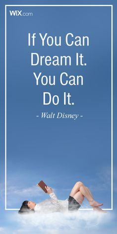 "Inspirational Design Quotes - ""If You Can Dream It. You Can Do It"". Walt Disney."