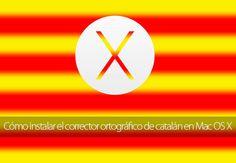 Cómo instalar el corrector ortográfico de catalán en Mac OS X – Paso a Paso