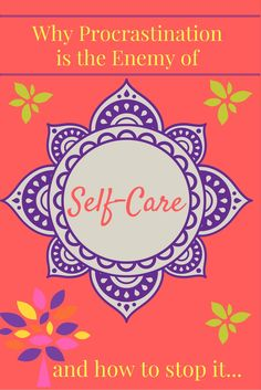 How to overcome procrastination with self-care tips...