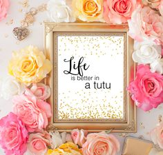 Life is better in a tutu. Digital print Calligraphy print Home decor Wall art print Poster Fashion print Tutu Ballet print Dance quote print by SansSouciPrintables on Etsy Wall Decor for American Girl Dollhouse Ballet Studio Printable Quotes, Printable Wall Art, Flower Wall, Flower Prints, Wedding Signs, Diy Wedding, Wedding Ceremony, Wedding Stuff, Floral Printables