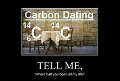 Is this called #carbon dating - Omg ......funny #chemistry