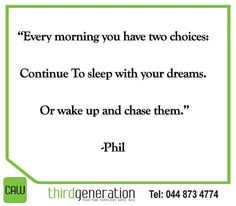 Every morning you have two choices: Continue To  sleep with your dreams. Or wake up and chase  them. phil #SundayMotivation #CAWThirdGeneration