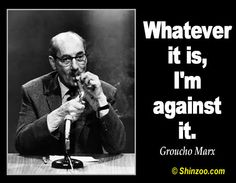 Image from http://www.shinzoo.com/wp-content/uploads/2014/06/groucho-marx-quotes-020.jpg.