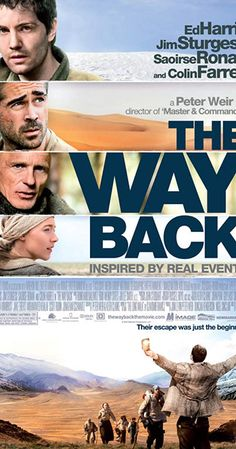 Directed by Peter Weir. With Jim Sturgess, Ed Harris, Colin Farrell, Dragos Bucur. Siberian gulag escapees travel miles by foot to freedom in India. Peter Weir, Jim Sturgess, M Image, Colin Farrell, The Way Back, No Way, I Movie, Freedom, India