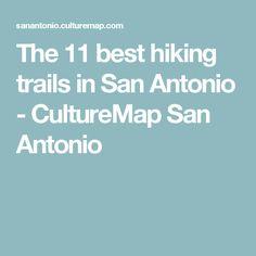 The 11 best hiking trails in San Antonio - CultureMap San Antonio