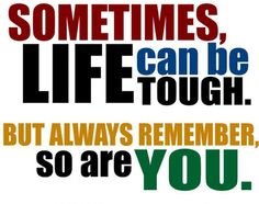 Life Can Be Tough, So Are You #quotes #inspirational