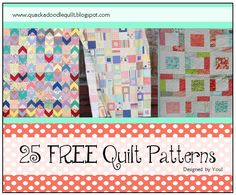 Quackadoodle Quilt: 25 Free Quilt Patterns There are so many creative people out there. Like a bunch. So we thought it would be fun to throw together a collection of links to free quilt tutorials made by you. Enjoy!