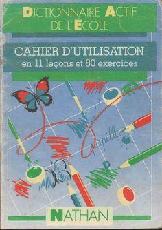 Dictionnaire actif de l'école, cahier d'utilisation (1984) 1984, Active, Comprehension, Map, Books, French, Kids, Learn French, French Grammar