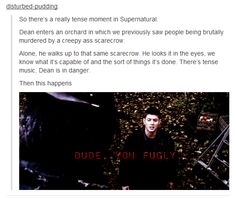 That's Dean Winchester for ya.
