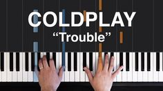"""How to play """"Trouble"""" by Coldplay on Piano with Synthesia"""