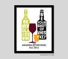 You be My Glass of Wine I'll be Your Shot of Whiskey by EatSayLove. I love this but I want it split on 2 canvases.