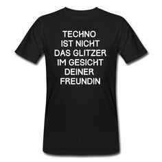 TECHNO T-Shirt - Glitzer Gesicht Spruch / Text - Männer Bio-T-Shirt