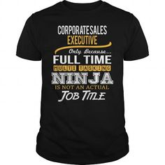 Awesome Tee For Corporate Sales Executive T Shirts, Hoodies. Get it now ==► https://www.sunfrog.com/LifeStyle/Awesome-Tee-For-Corporate-Sales-Executive-Black-Guys.html?41382 $22.99