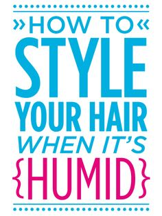 How To Style Your Hair When It's Humid