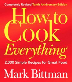 How To Cook Everything by Mark Bittman   23 Cookbooks Food Lovers Actually Want For Christmas