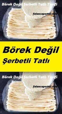 Börek Değil Şerbetli Tatlı Tarifi – Tatlı tarifleri – Las recetas más prácticas y fáciles Dinner Recipes, Dessert Recipes, Desserts, Turkish Recipes, Iftar, Food Art, Food And Drink, Sweets, Eat
