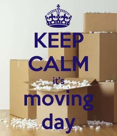 KEEP CALM It's moving day . Another original poster design created with the Keep Calm-o-matic. Buy this design or create your own original Keep Calm design now. Moving Out Quotes, Moving Humor, Moving Tips, Moving Company Quotes, New Home Quotes, House Quotes, Keep Calm Signs, Keep Calm Quotes, Happy Moving Day