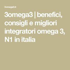 3omega3   benefici, consigli e migliori integratori omega 3, N1 in italia