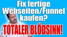 Fix fertige Webseiten und Funnel hochpreisig kaufen? Totaler Blödsinn! Marketing, Youtube, Make Money On Internet, Website, Tips And Tricks, World