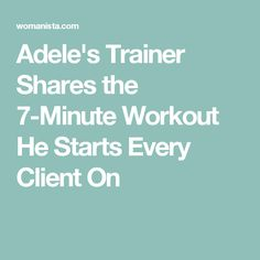 Adele's Trainer Shares the 7-Minute Workout He Starts Every Client On