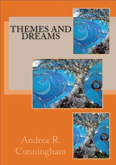 Themes and Dreams by Andrea R. Cunningham www.amazon.com/Themes-and-Dreams-ebook/dp/B00DSHK7K0/