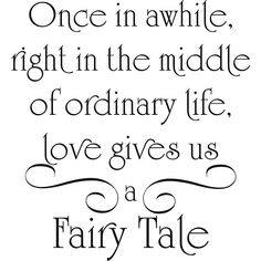 Quote with picture about Love gives us a fairy tale