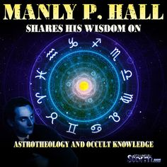 Manly P. Hall Shares His Wisdom on Astrotheology and Occult Knowledge (Video) | Stillness in the Storm