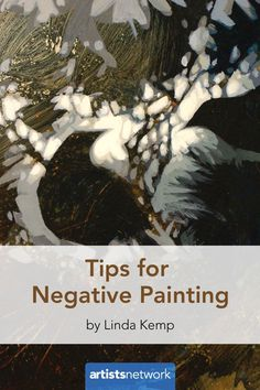 How One Artist Feeds Her Curiosity With Negative Painting - Artist's Network #art #watercolor