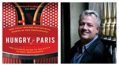 """Paris-based food writer Alexander Lobranowas in town recently, making the rounds with a copy of the newly published secondedition of his book  """"Hungry for Paris: The Ultimate Guide to the City's 109 Best Restaurants""""  in hand, as well as his new  """"Hungry for France: Adventures for the Cook & Food Lover ."""""""