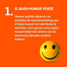 """Tip 1 de Neuromarketing   """"El buen humor vende"""" :)"""
