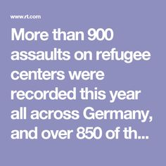More than 900 assaults on refugee centers were recorded this year all across Germany, and over 850 of them may have been committed by far-right extremists, the criminal police said. The stunning statistics marks a fivefold increase from 2014 figures. Read more Up in smoke: 45 arson attacks carried out on refugee centers in Germany in 2016 Of 921 reported attacks on refugee centers, 857 had a suspected far-right background, German criminal police office (BKA) said in response to a request for…
