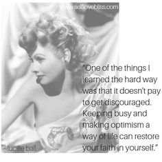 make optimism a way of life // lucille ball #happy