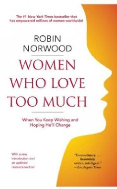 Women Who Love Too Much: When You Keep Wishing and Hoping He'll Change (Paperback) | Overstock.com Shopping - The Best Deals on Gender Studies