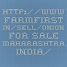 www.farmfirst.in/sell/onion-for-sale-maharashtra-india/