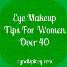 A few weeks ago I got an email from someone asking about how to wear eye makeup for women over 40. So today I thought I'd share some quick tips for your eyes.