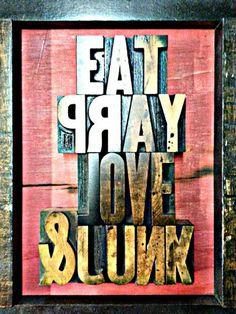 Eat Pray Love & Junk -Decoria Furnishings