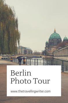 A photo tour of my trip to Berlin