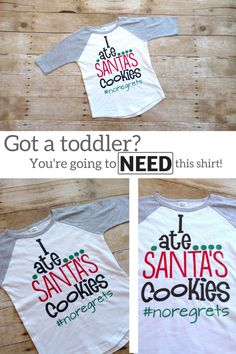 Christmas shirt for toddlers. I Ate Santa's Cookies No Regrets! Bits n Pieces Shoppe on Etsy.