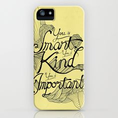 Smart. Kind. Important. iPhone Case  (society6.com/davidstanfield)