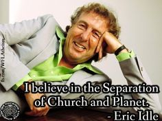 Separation of Church & Planet, Atheism - Eric Idle