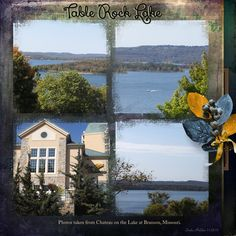 Table Rock Lake by Linda Holden. Kit used: November Rain by Graphic Creations http://scrapbird.com/designers-c-73/d-j-c-73_515/graphic-creations-c-73_515_556/november-rain-by-graphic-creations-p-17023.html