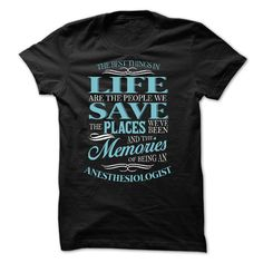 Awesome Tshirt (Tshirt Suggest Sale) ANESTHESIOLOGIST - THE BEST THINGS IN LIFE -  Discount 15%