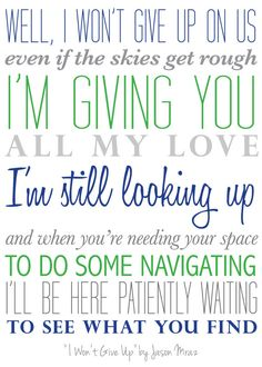 "5"" x 7"" lyric print featuring ""I won't give up"" by Jason Mraz. Colors are customizable."