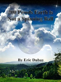 200 Proofs Earth is Not a Spinning Ball by Eric Dubay - Hardcover Conspiracy Theory Books, Flat Earth Conspiracy, Flat Earth Facts, Flat Earth Proof, Flat Earth Books, Round Earth, World History Lessons, The Book, Spinning