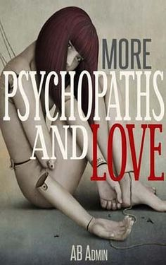 Psychopaths and Love, the book, is now available |