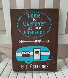 Home Is Wherever We Are Together RV Camper sign