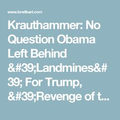 Krauthammer: No Question Obama Left Behind 'Landmines' For Trump, 'Revenge of the Losers' - Breitbart