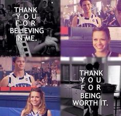 Naley. One Tree Hill. I love that they both believe in each other.